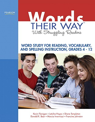 Words Their Way with Struggling Readers By Flanigan, Kevin/ Hayes, Latisha/ Templeton, Shane/ Bear, Donald R./ Invernizzi, Marcia