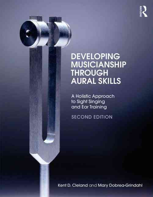 Developing Musicianship Through Aural Skills By Cleland, Kent D./ Dobrea-grindahl, Mary