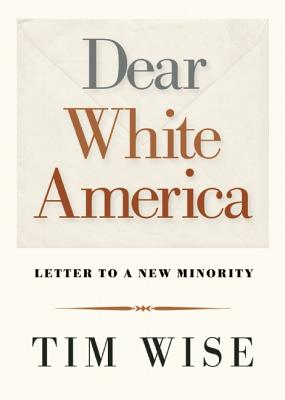 Dear White America By Wise, Tim
